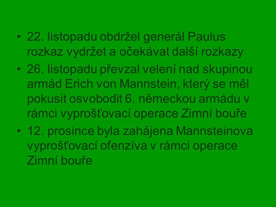 22. listopadu obdržel generál Paulus rozkaz vydržet a očekávat další rozkazy