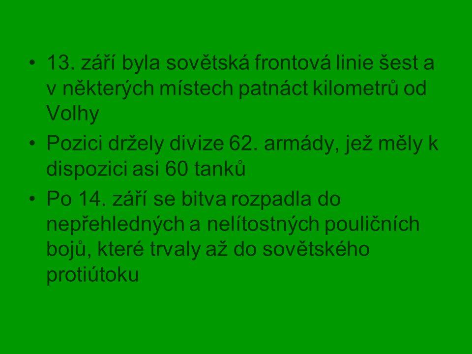 13. září byla sovětská frontová linie šest a v některých místech patnáct kilometrů od Volhy