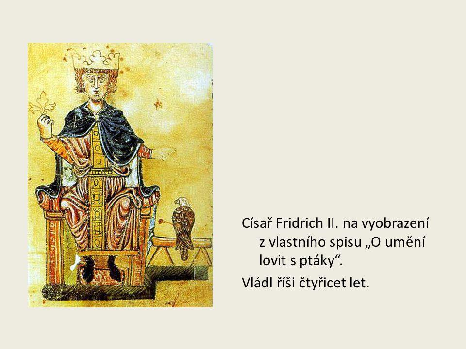 """Císař Fridrich II. na vyobrazení z vlastního spisu """"O umění lovit s ptáky ."""