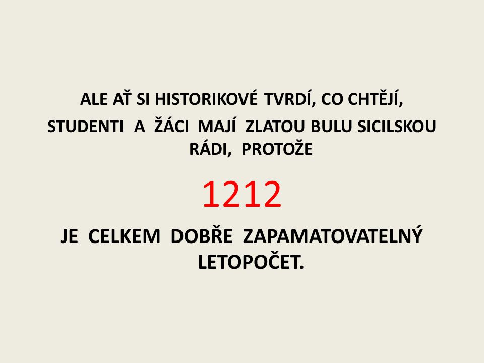 1212 JE CELKEM DOBŘE ZAPAMATOVATELNÝ LETOPOČET.