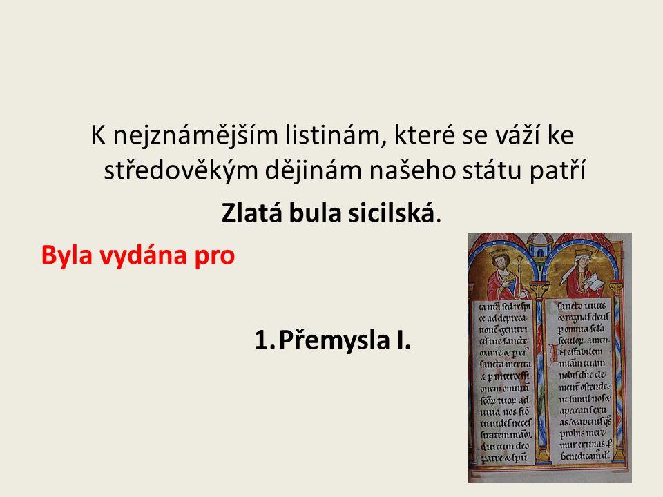 K nejznámějším listinám, které se váží ke středověkým dějinám našeho státu patří