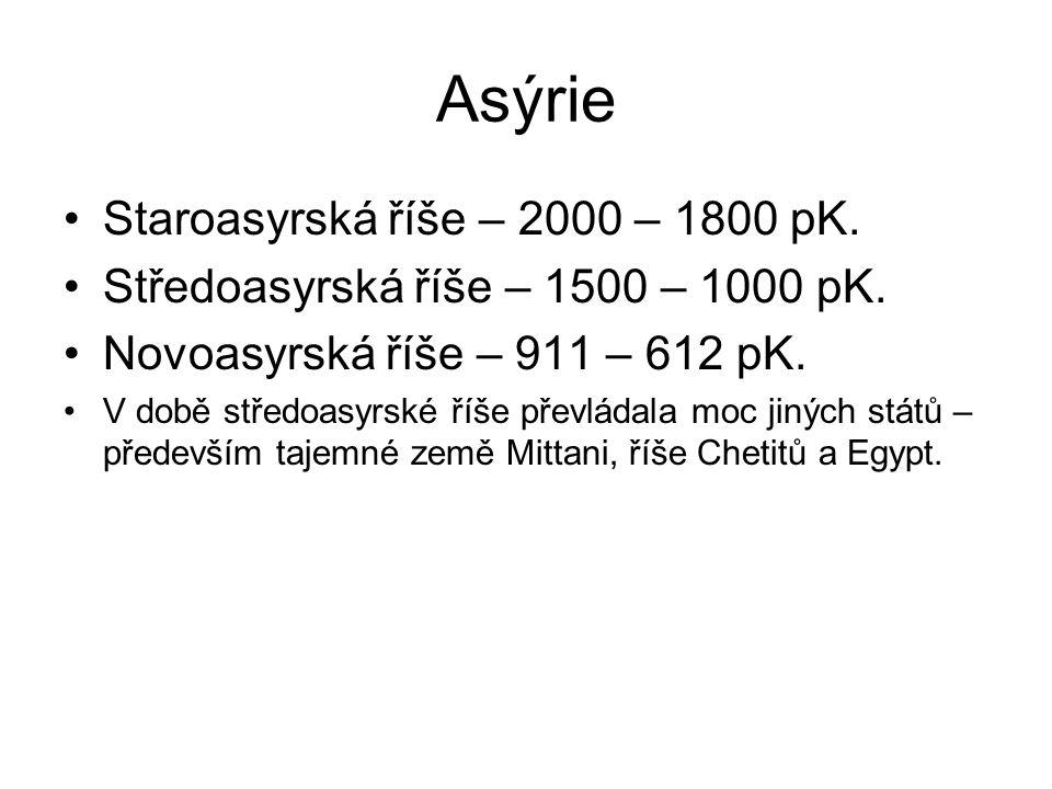 Asýrie Staroasyrská říše – 2000 – 1800 pK.