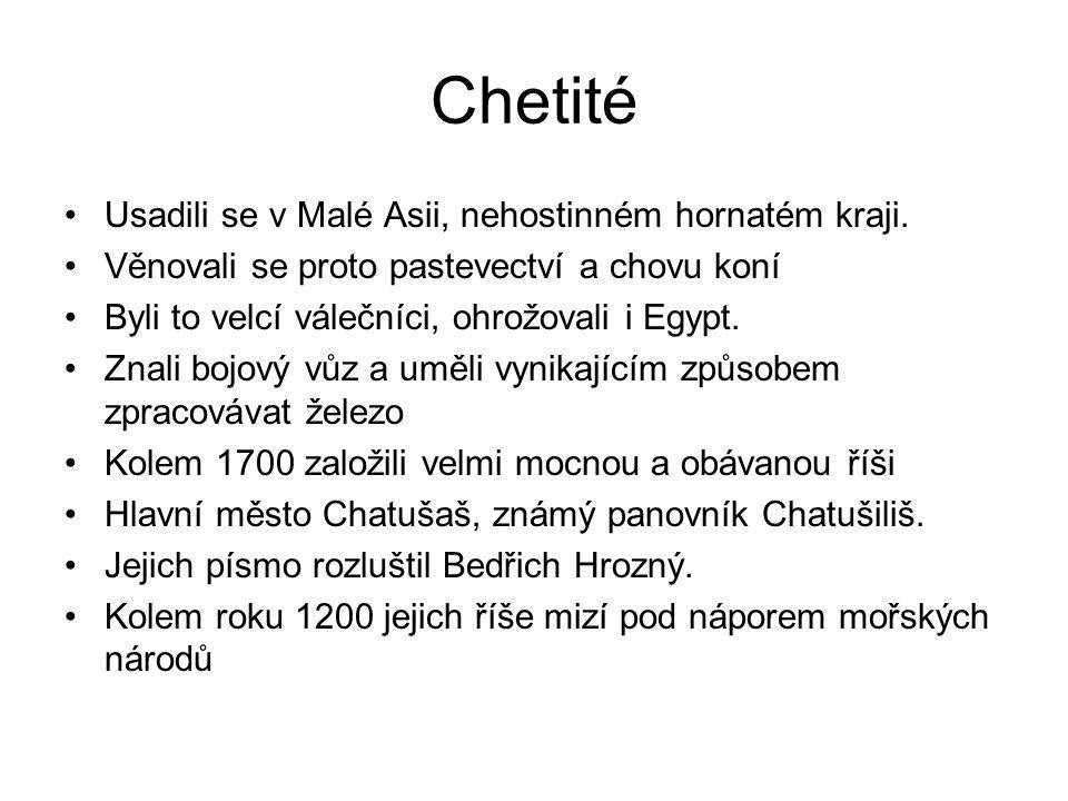 Chetité Usadili se v Malé Asii, nehostinném hornatém kraji.