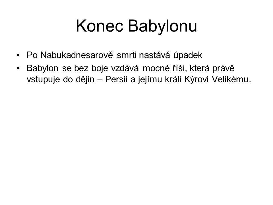 Konec Babylonu Po Nabukadnesarově smrti nastává úpadek