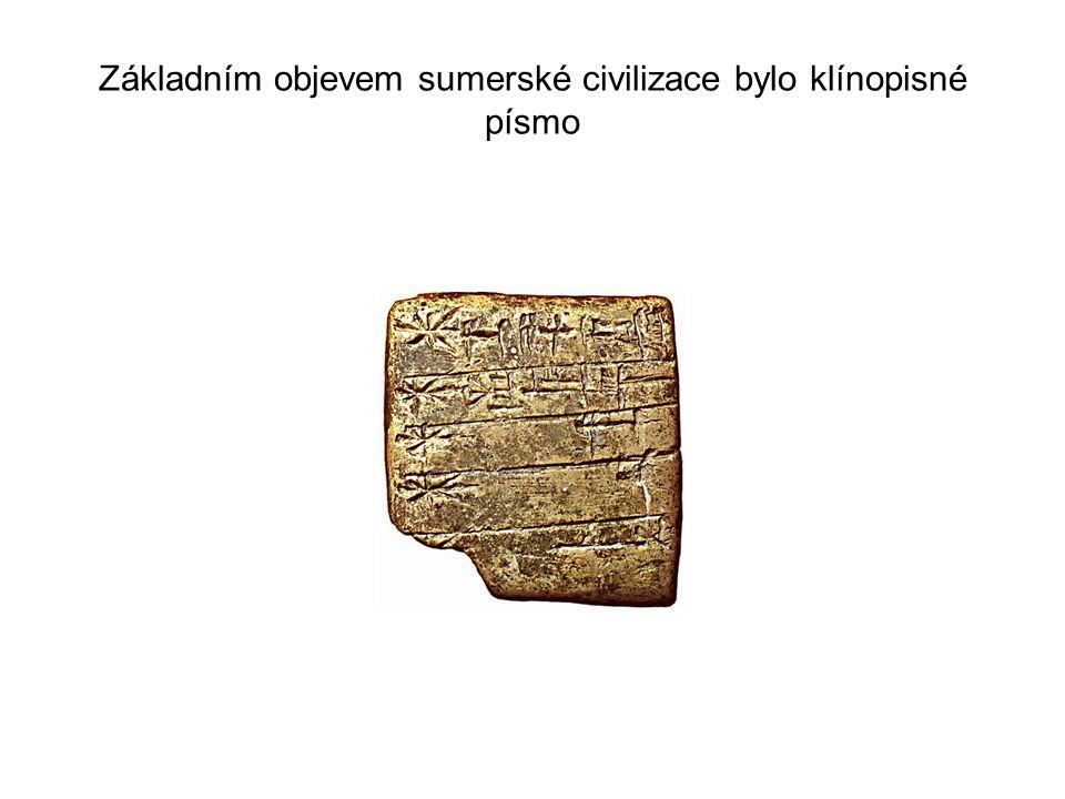 Základním objevem sumerské civilizace bylo klínopisné písmo