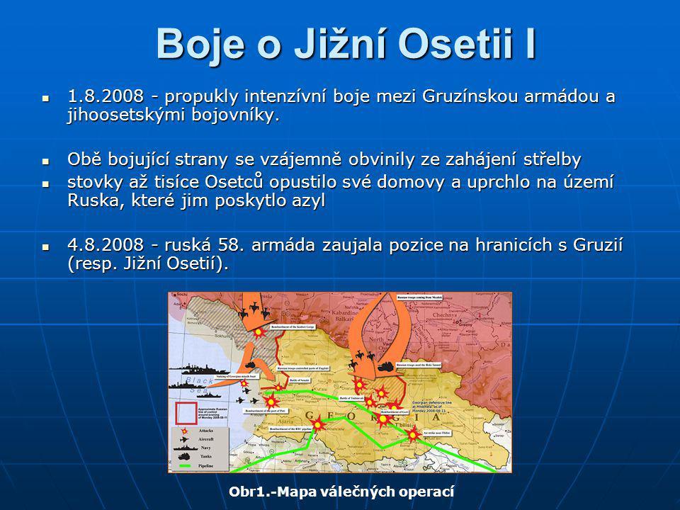 Boje o Jižní Osetii I 1.8.2008 - propukly intenzívní boje mezi Gruzínskou armádou a jihoosetskými bojovníky.