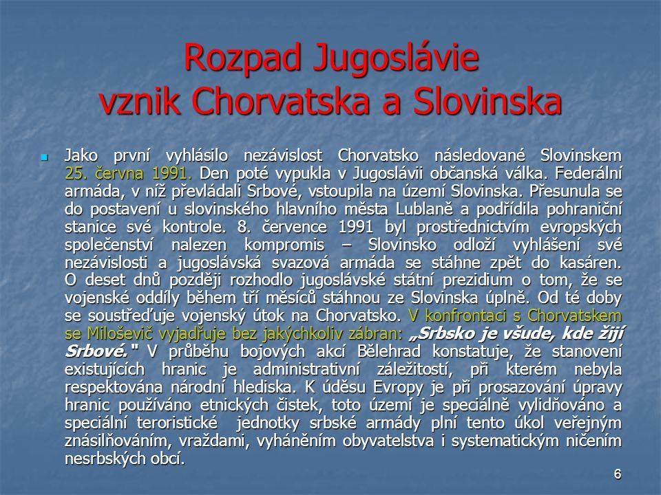 Rozpad Jugoslávie vznik Chorvatska a Slovinska
