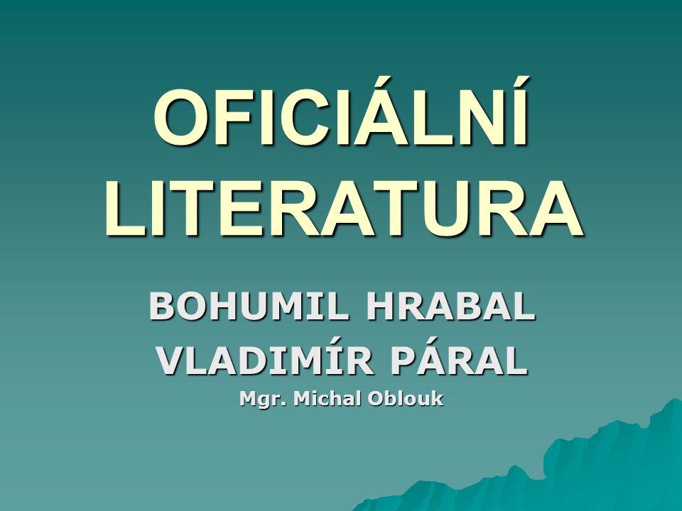 BOHUMIL HRABAL VLADIMÍR PÁRAL Mgr. Michal Oblouk
