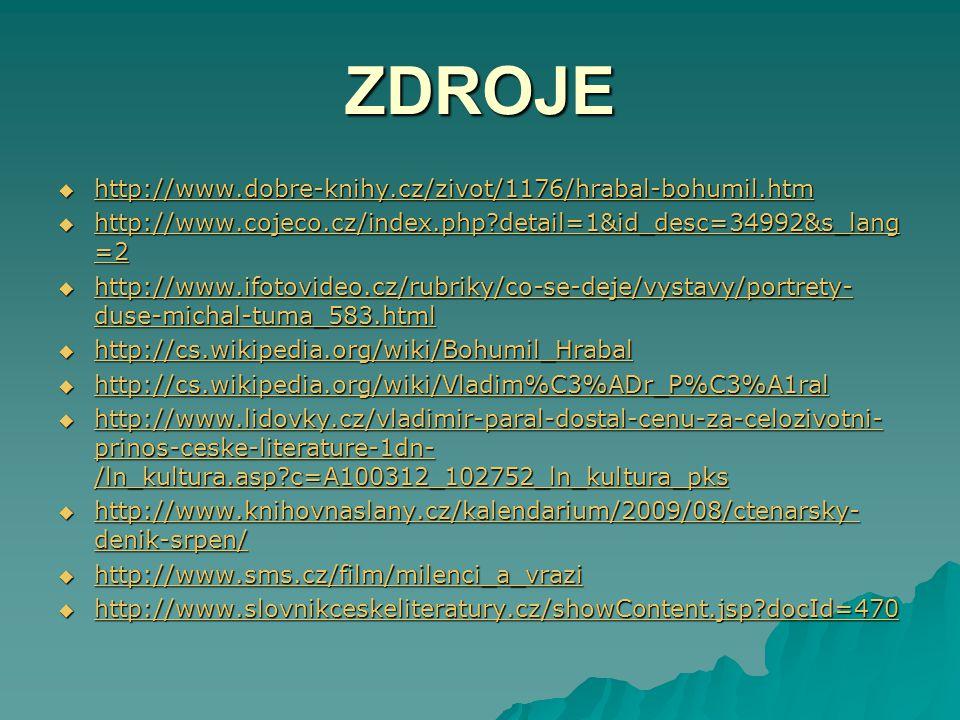 ZDROJE http://www.dobre-knihy.cz/zivot/1176/hrabal-bohumil.htm