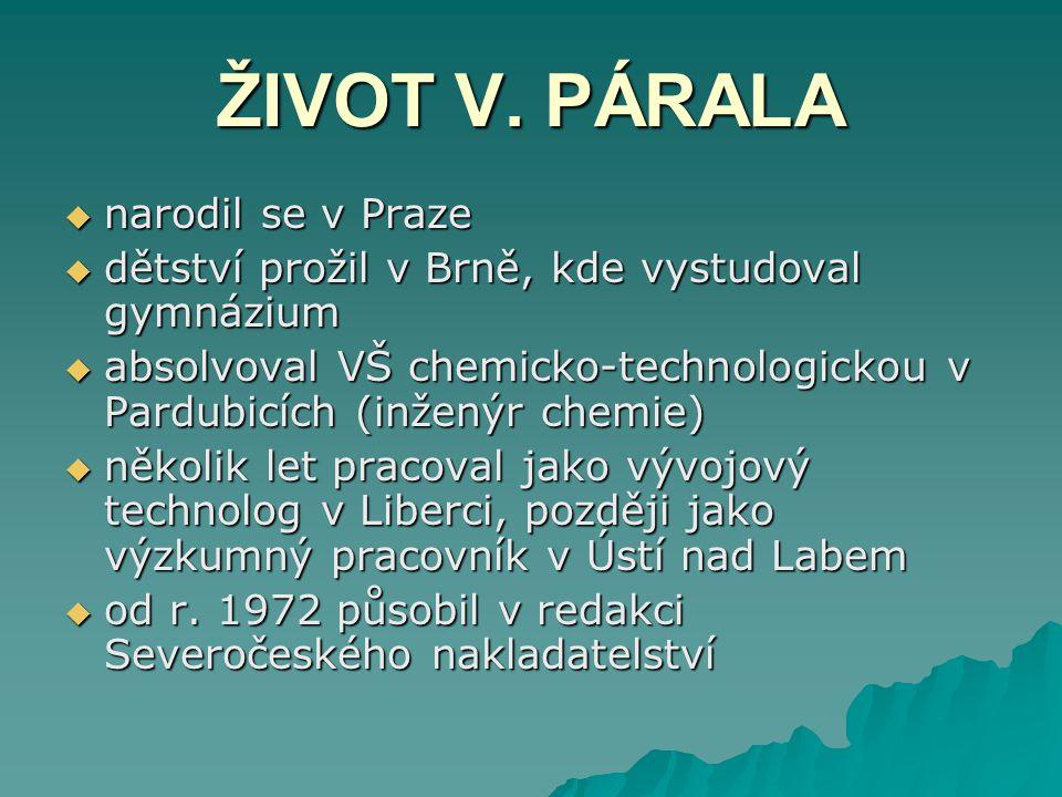 ŽIVOT V. PÁRALA narodil se v Praze