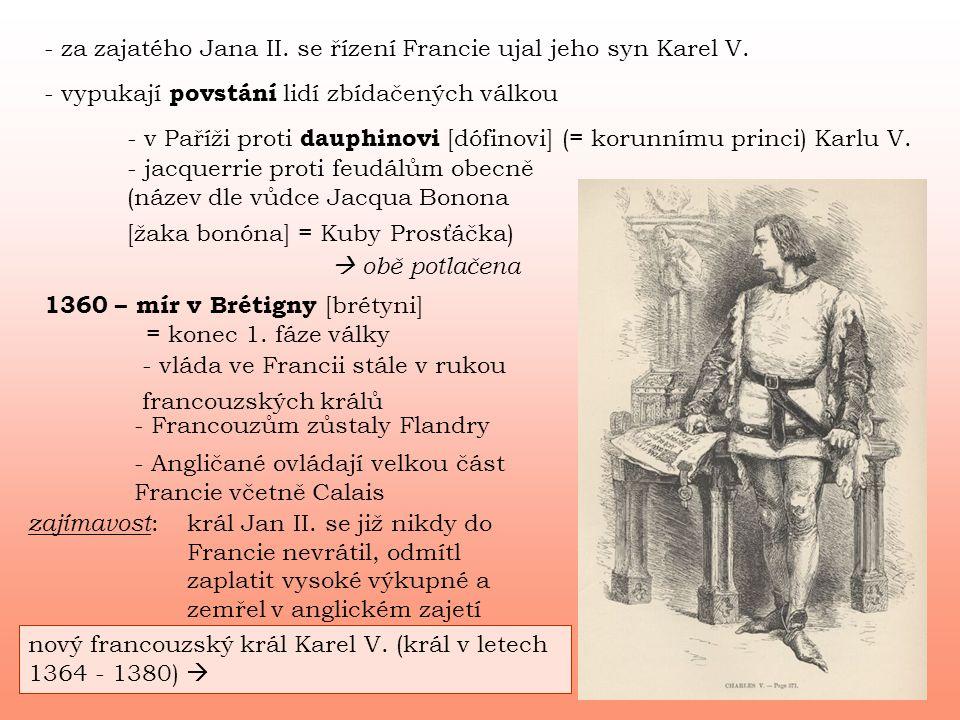 - za zajatého Jana II. se řízení Francie ujal jeho syn Karel V.