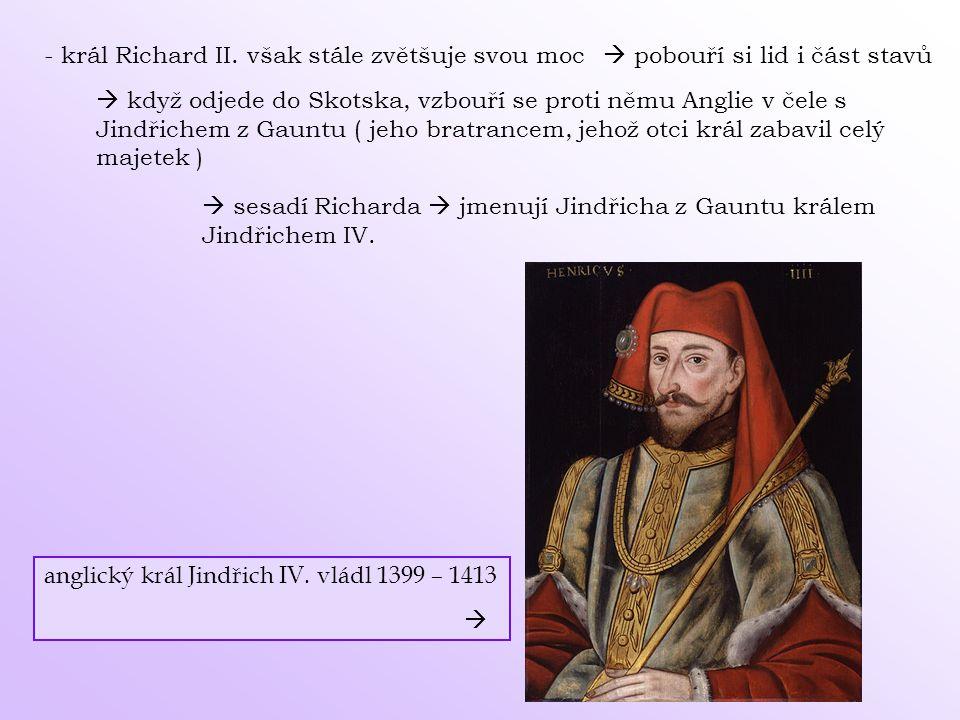 - král Richard II. však stále zvětšuje svou moc