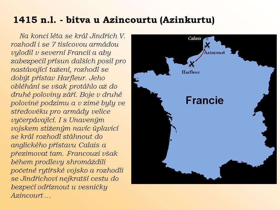 1415 n.l. - bitva u Azincourtu (Azinkurtu)