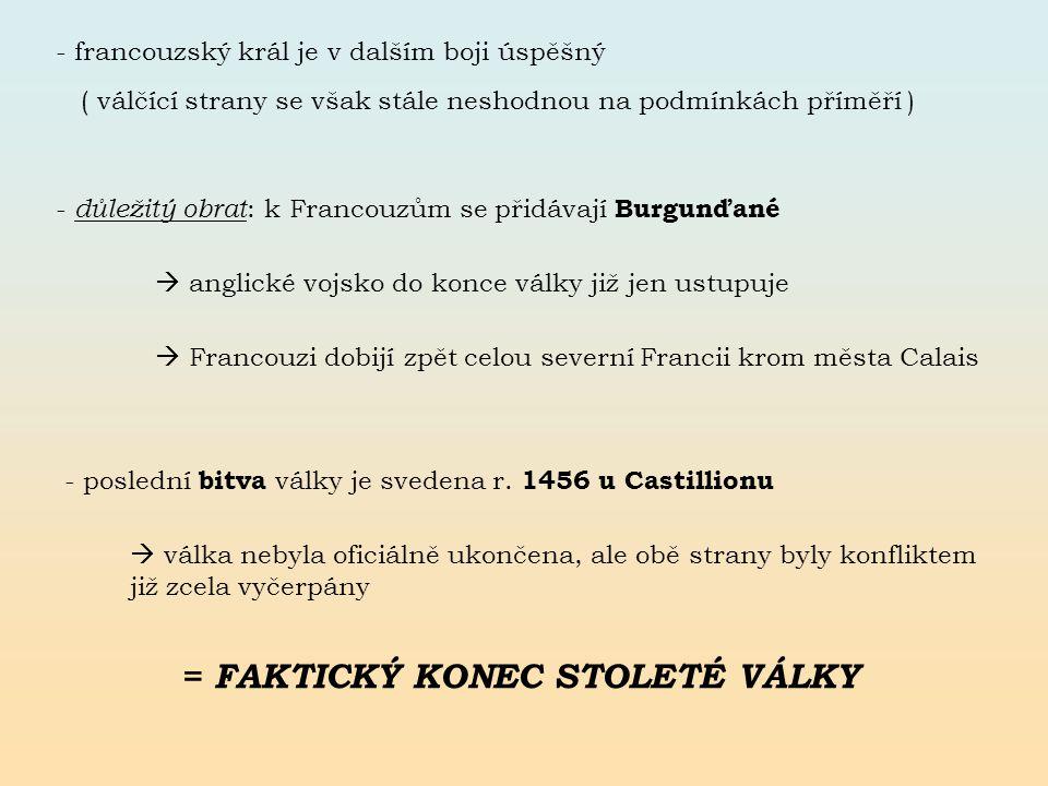 = FAKTICKÝ KONEC STOLETÉ VÁLKY