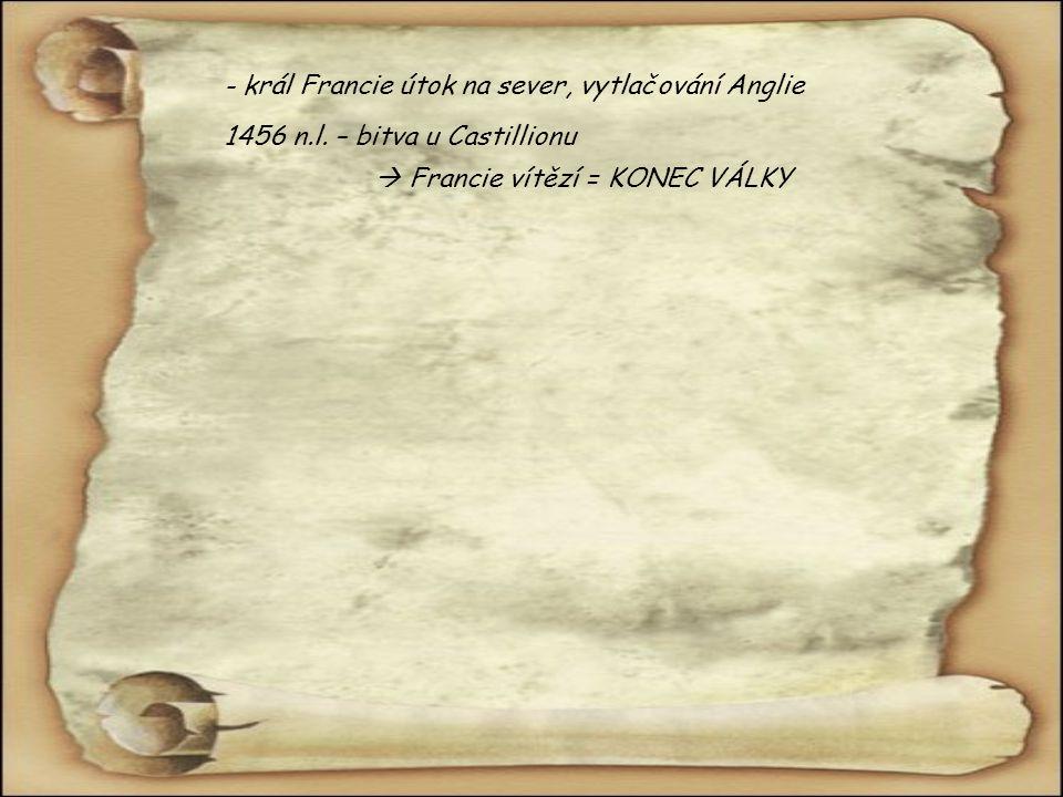 - král Francie útok na sever, vytlačování Anglie