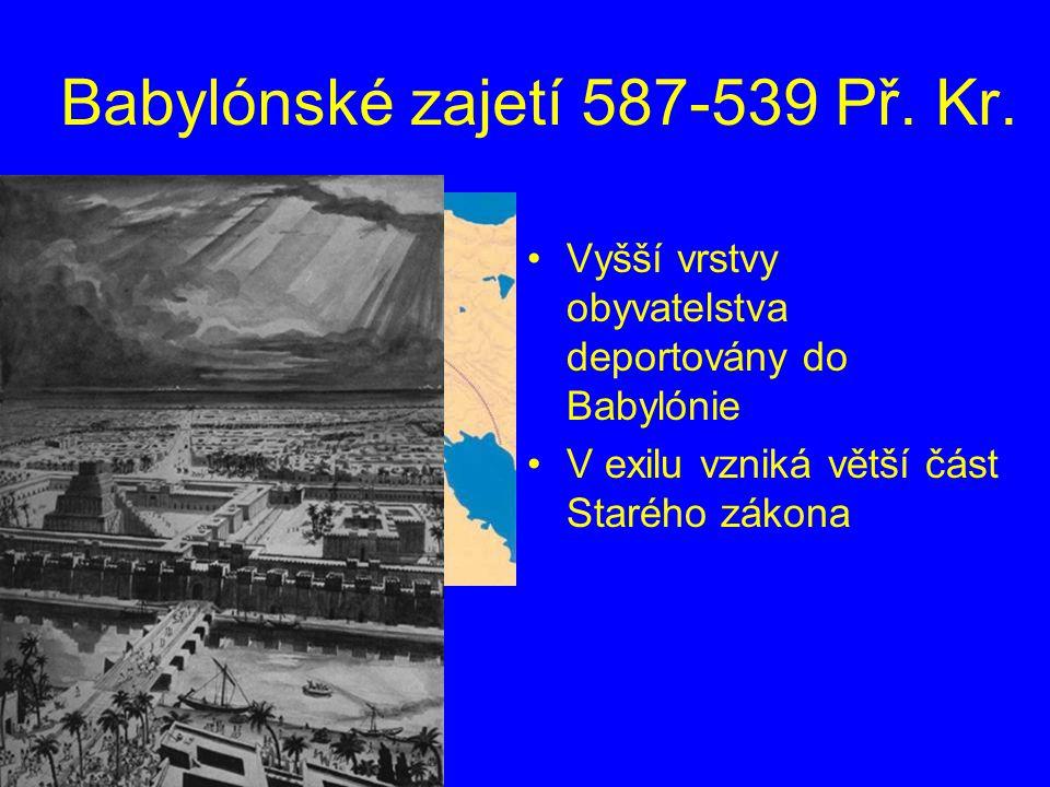 Babylónské zajetí 587-539 Př. Kr.