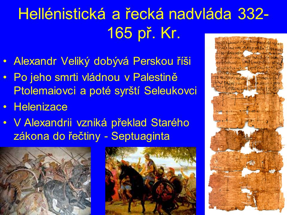 Hellénistická a řecká nadvláda 332-165 př. Kr.