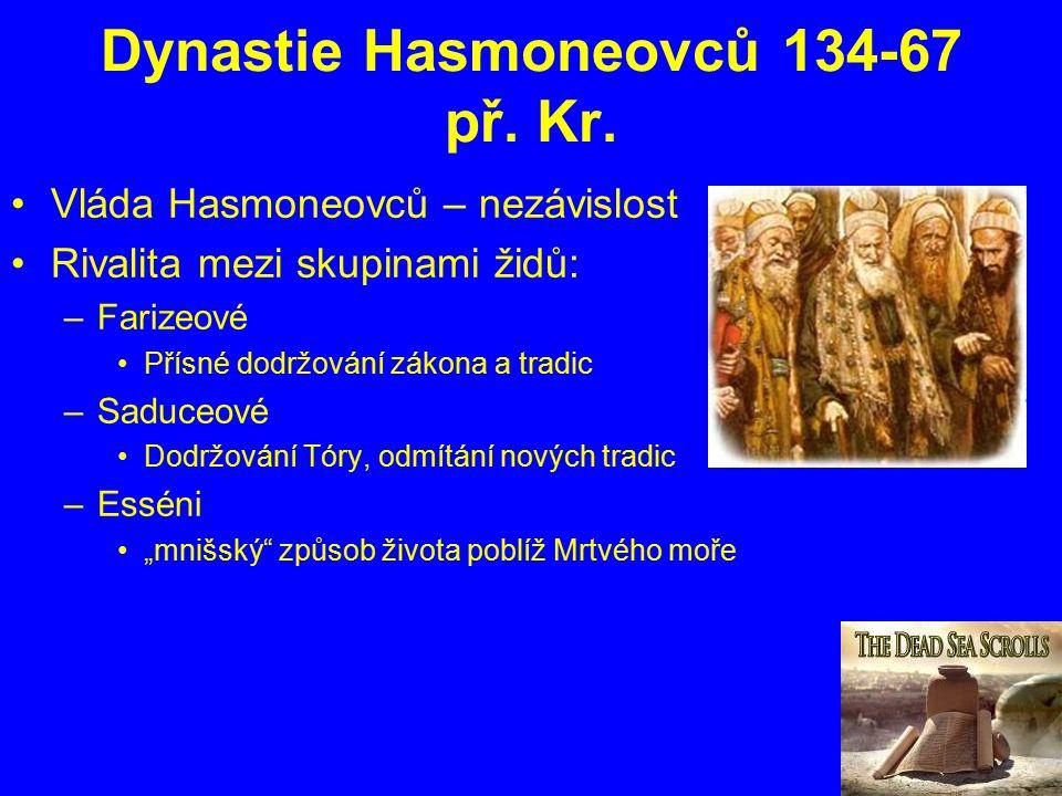 Dynastie Hasmoneovců 134-67 př. Kr.