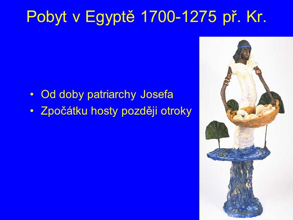 Pobyt v Egyptě 1700-1275 př. Kr. Od doby patriarchy Josefa
