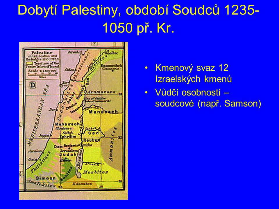 Dobytí Palestiny, období Soudců 1235-1050 př. Kr.