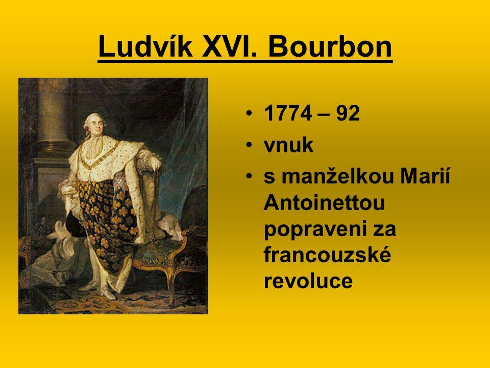 Ludvík XVI. Bourbon 1774 – 92 vnuk