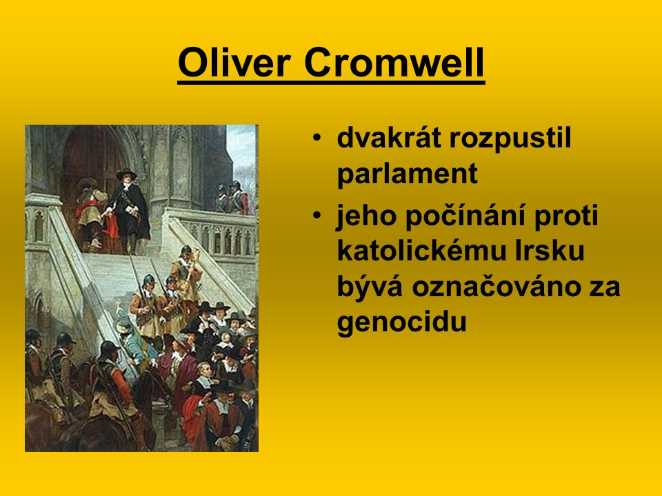 Oliver Cromwell dvakrát rozpustil parlament