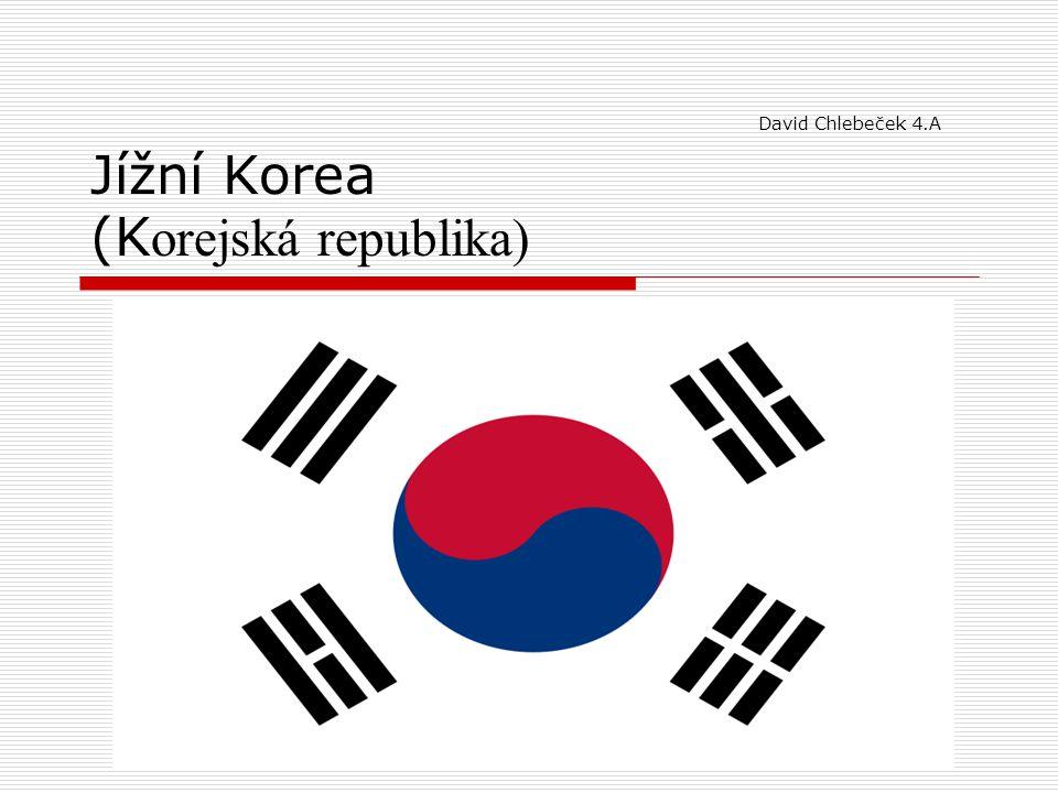 David Chlebeček 4.A Jížní Korea (Korejská republika)