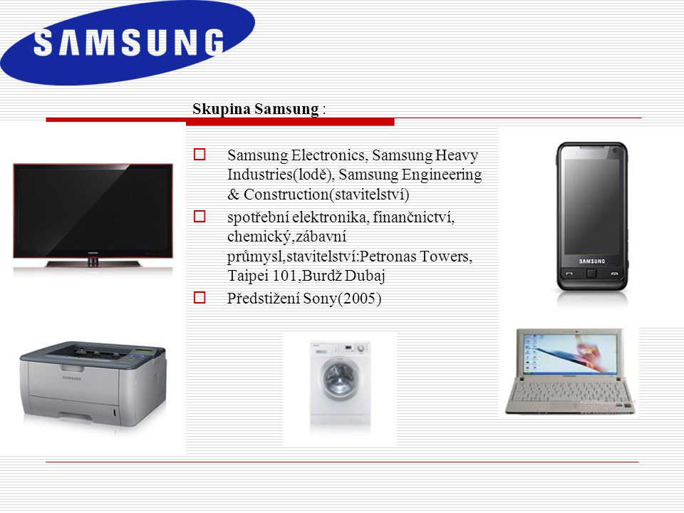 Skupina Samsung : Samsung Electronics, Samsung Heavy Industries(lodě), Samsung Engineering & Construction(stavitelství)