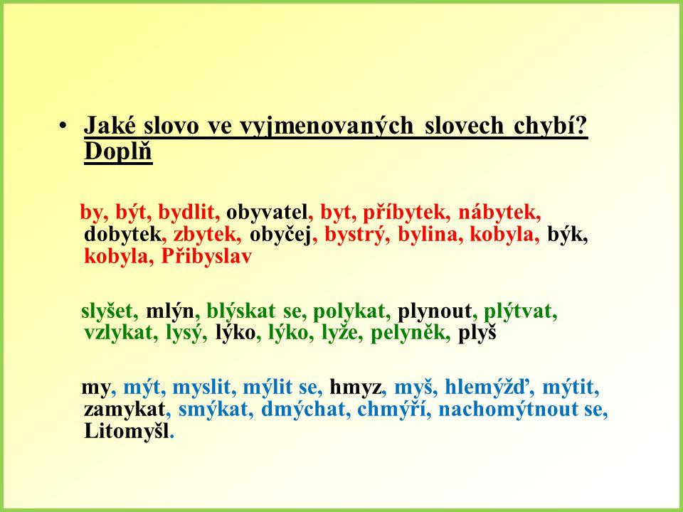 Jaké slovo ve vyjmenovaných slovech chybí Doplň