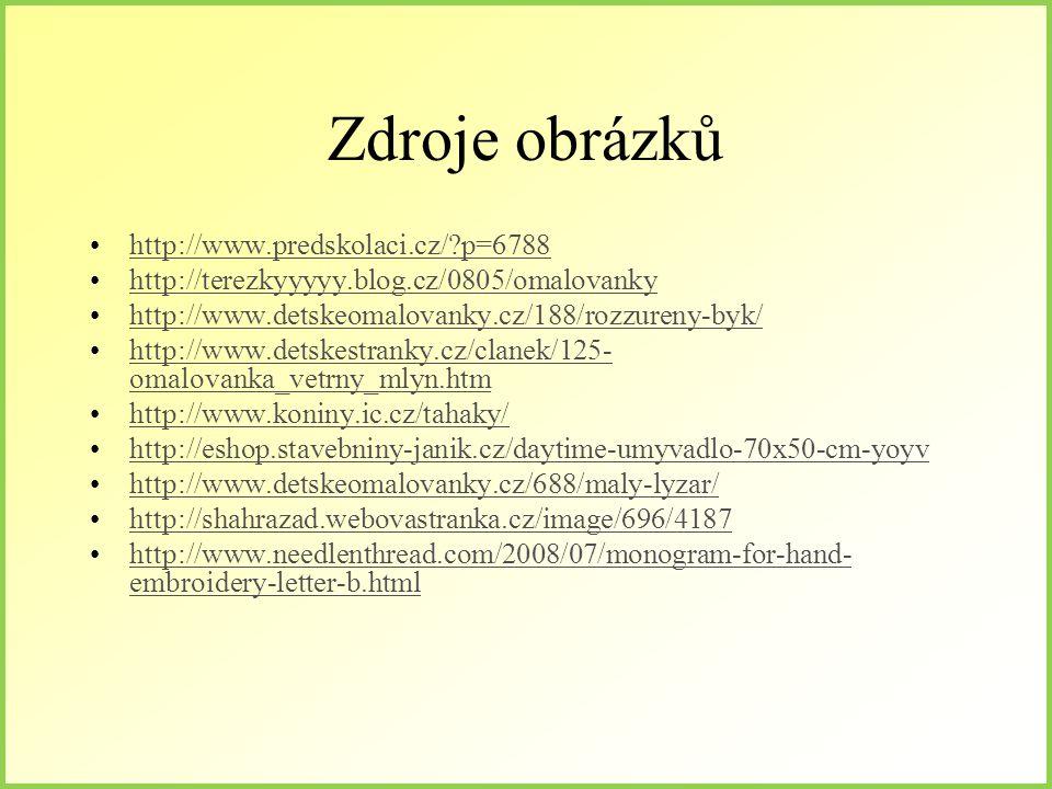 Zdroje obrázků http://www.predskolaci.cz/ p=6788