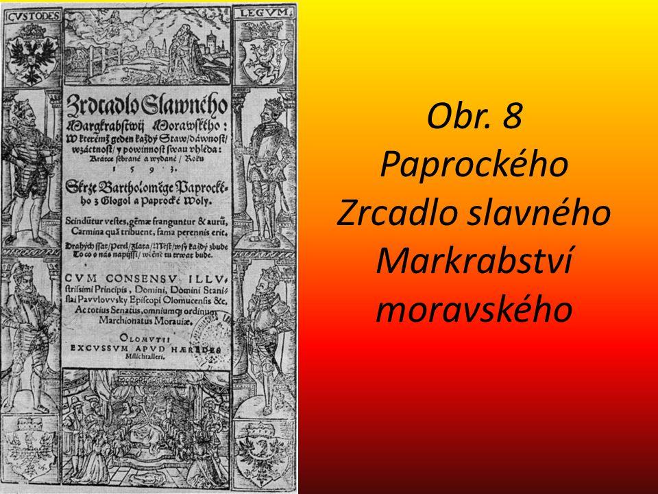 Obr. 8 Paprockého Zrcadlo slavného Markrabství moravského