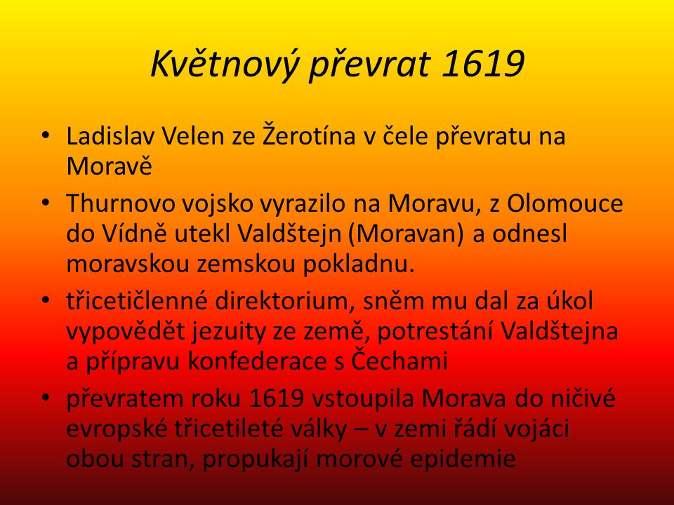 Květnový převrat 1619 Ladislav Velen ze Žerotína v čele převratu na Moravě.