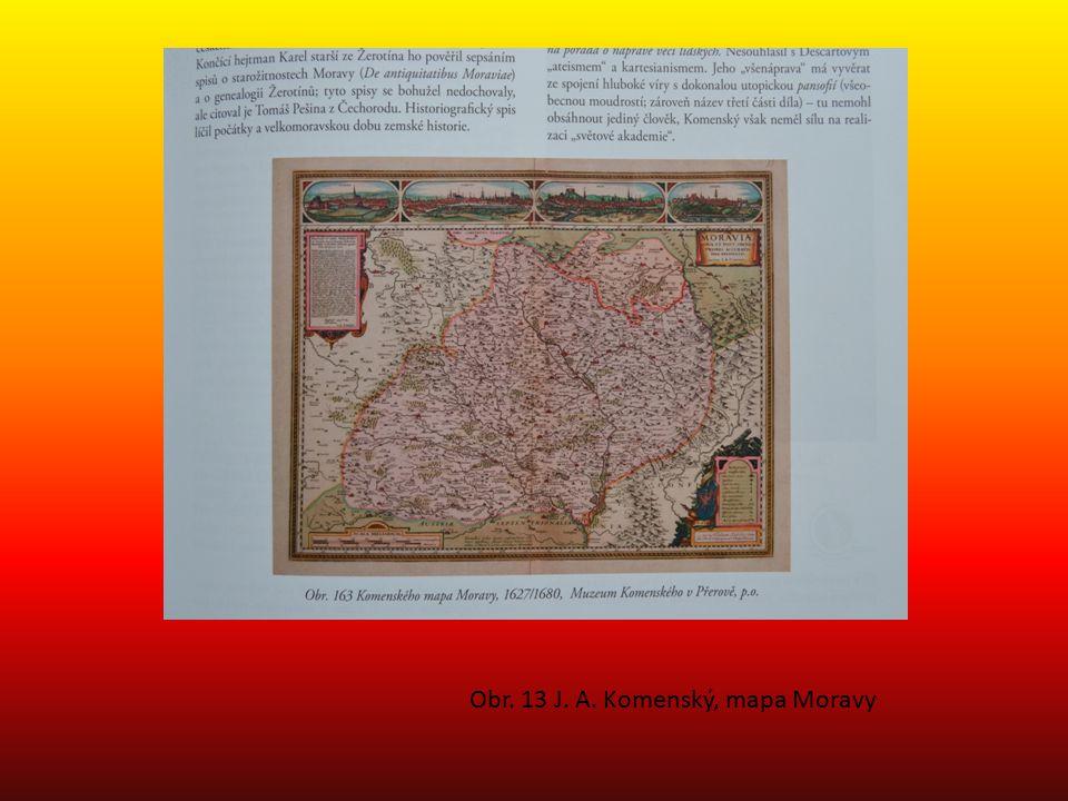 Obr. 13 J. A. Komenský, mapa Moravy