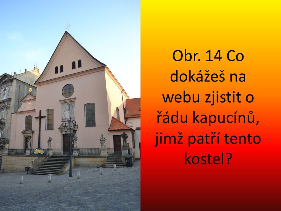 Obr. 14 Co dokážeš na webu zjistit o řádu kapucínů, jimž patří tento kostel