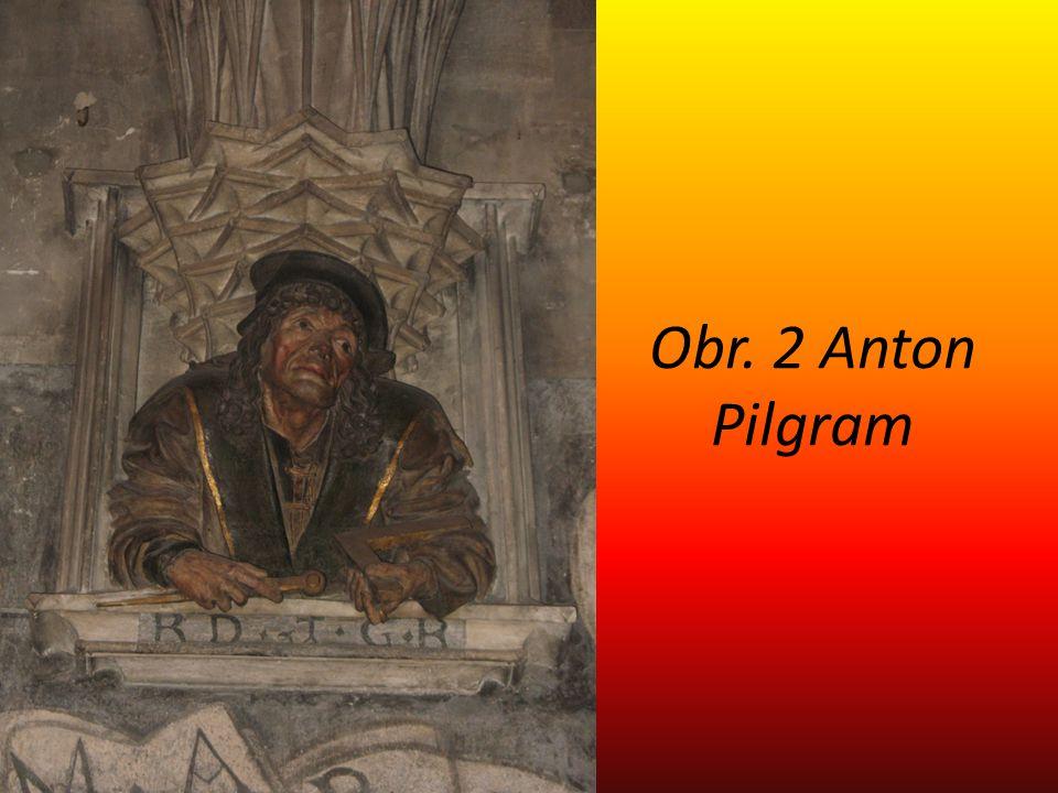 Obr. 2 Anton Pilgram