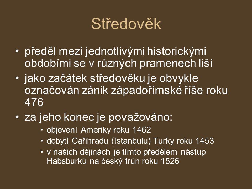 Středověk předěl mezi jednotlivými historickými obdobími se v různých pramenech liší.