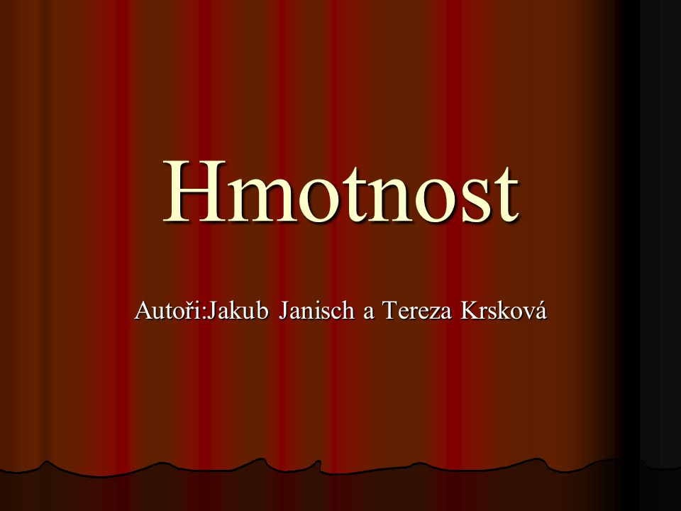 Autoři:Jakub Janisch a Tereza Krsková