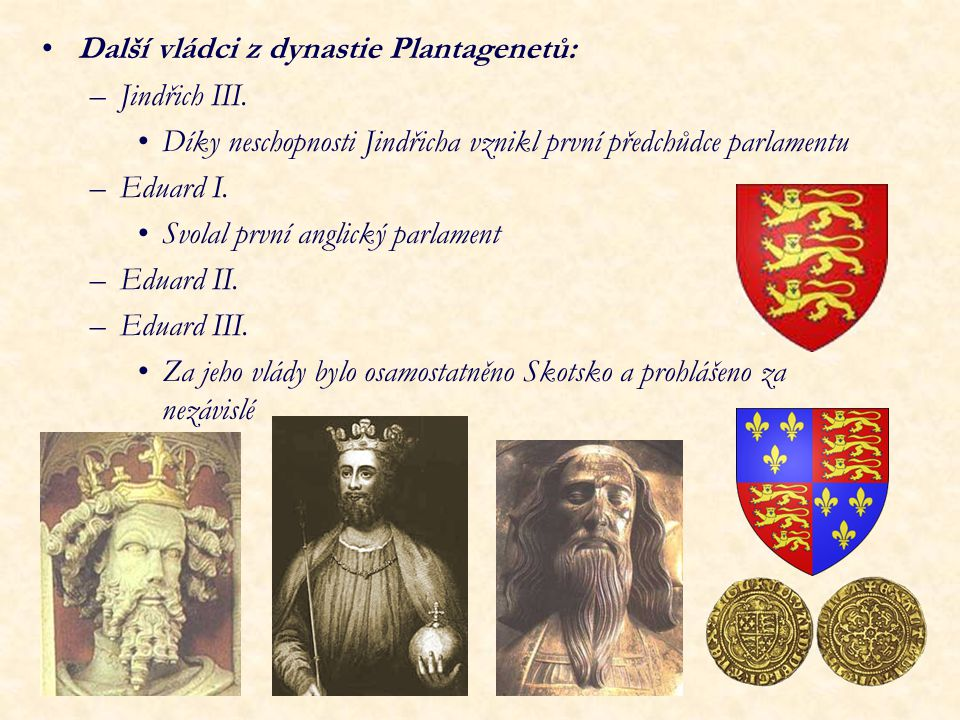 Další vládci z dynastie Plantagenetů: