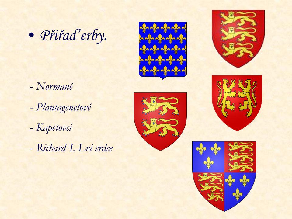 Přiřaď erby. Normané Plantagenetové Kapetovci Richard I. Lví srdce