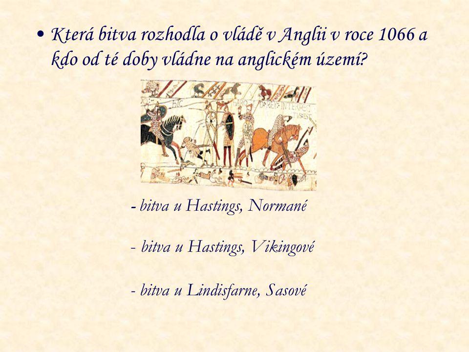 Která bitva rozhodla o vládě v Anglii v roce 1066 a kdo od té doby vládne na anglickém území