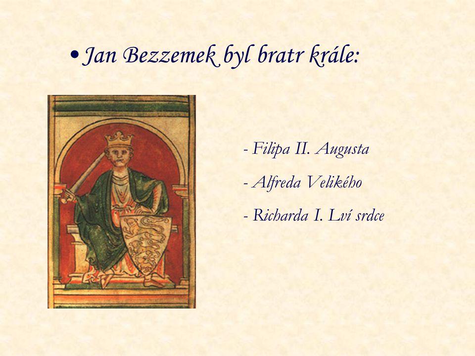 Jan Bezzemek byl bratr krále: