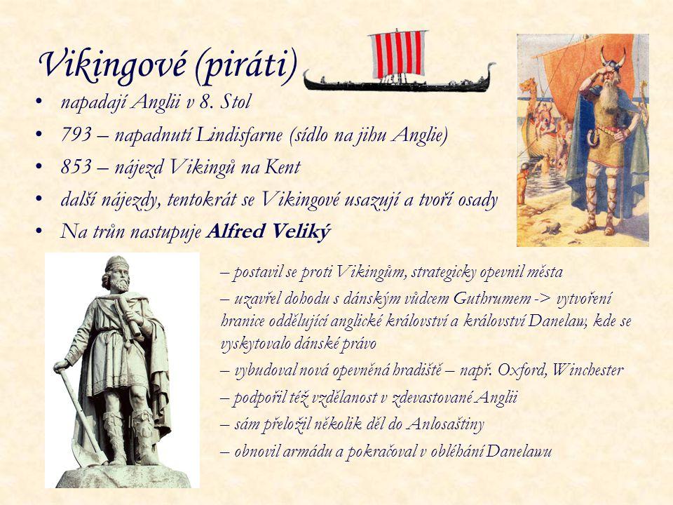 Vikingové (piráti) napadají Anglii v 8. Stol