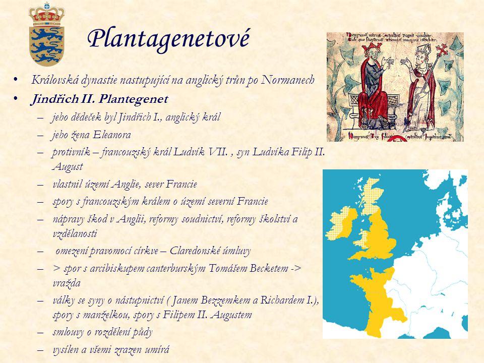 Plantagenetové Královská dynastie nastupující na anglický trůn po Normanech. Jindřich II. Plantegenet.