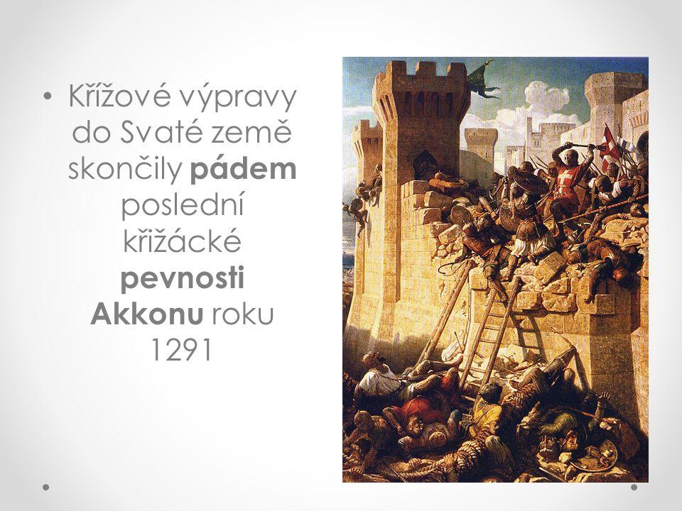 Křížové výpravy do Svaté země skončily pádem poslední křižácké pevnosti Akkonu roku 1291