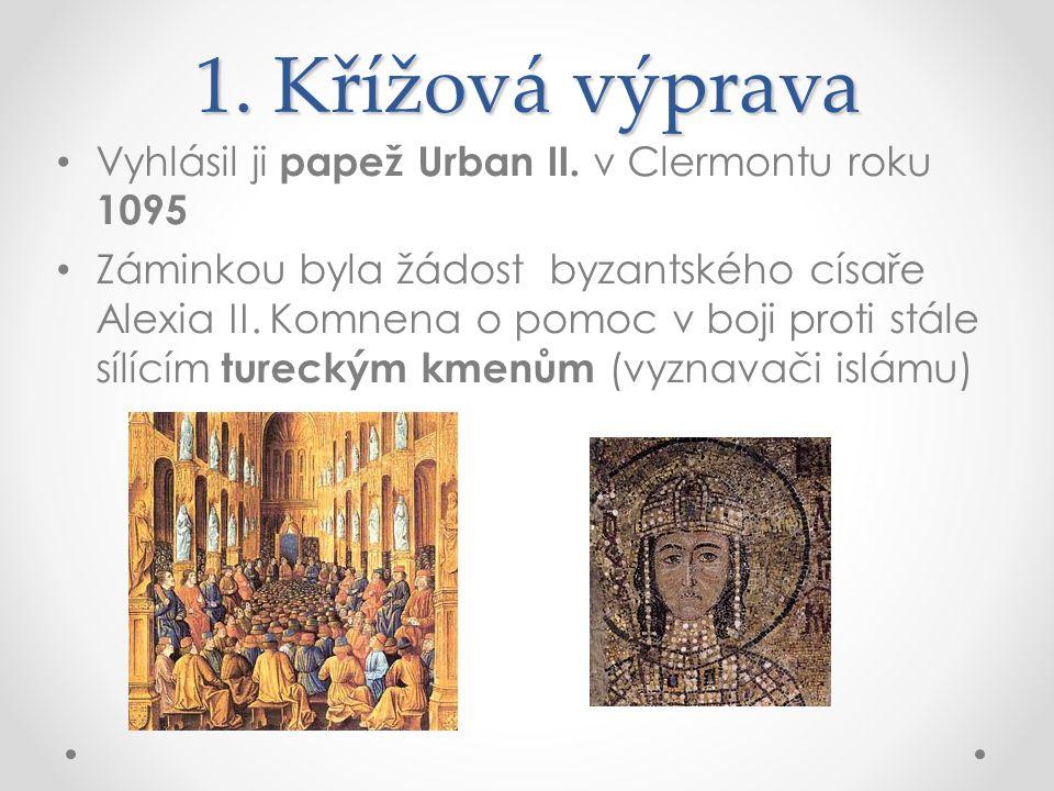1. Křížová výprava Vyhlásil ji papež Urban II. v Clermontu roku 1095