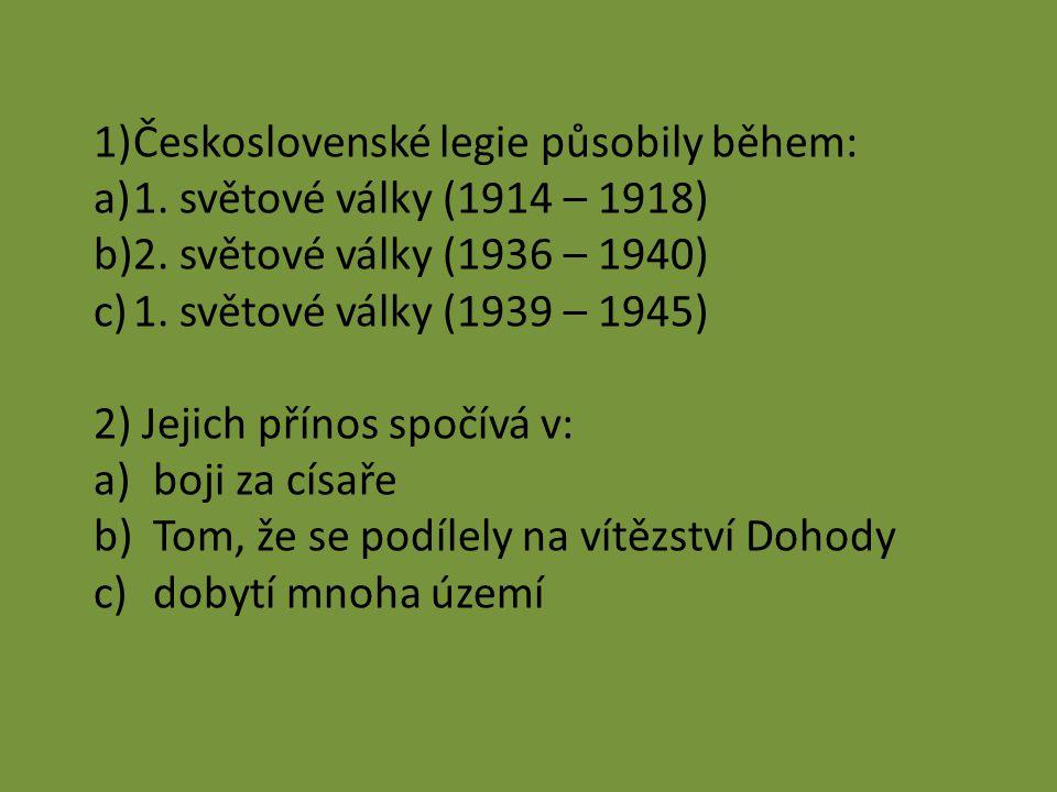 Československé legie působily během: