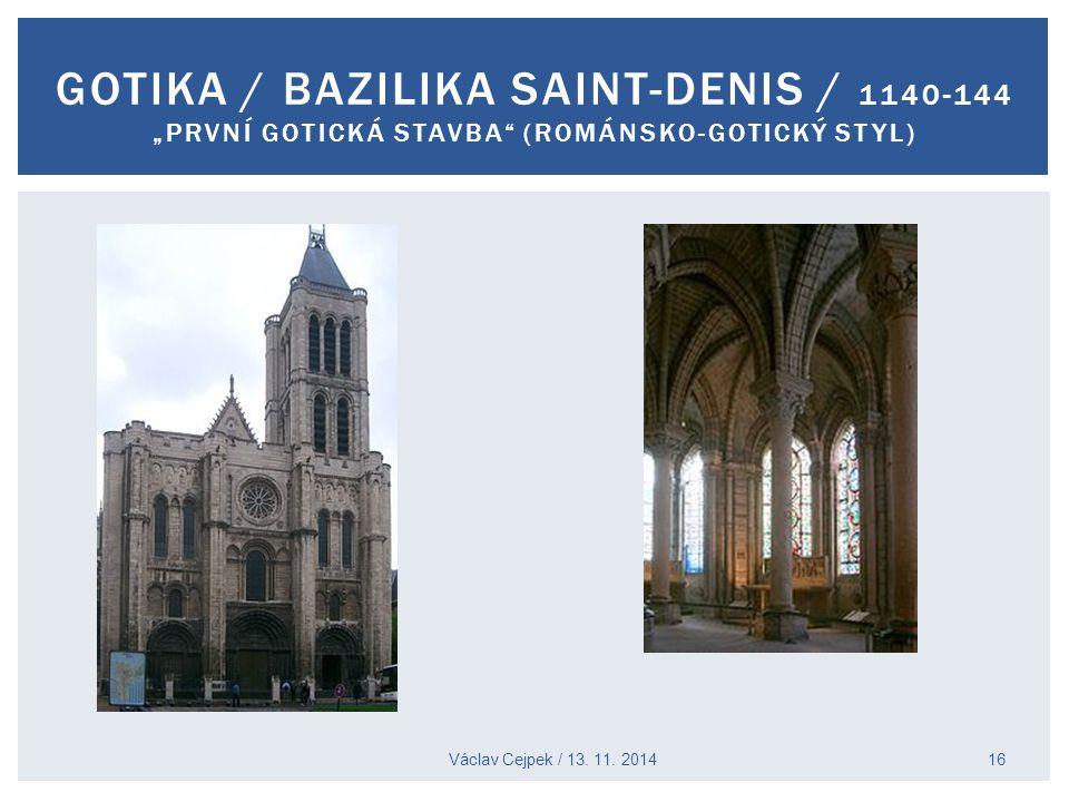 """GOTIKA / BAZILIKA SAINT-DENIS / 1140-144 """"PRVNÍ GOTICKÁ STAVBA (ROMÁNSKO-GOTICKÝ STYL)"""