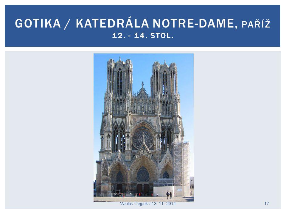 Gotika / katedrála Notre-Dame, paříž 12. - 14. stol.