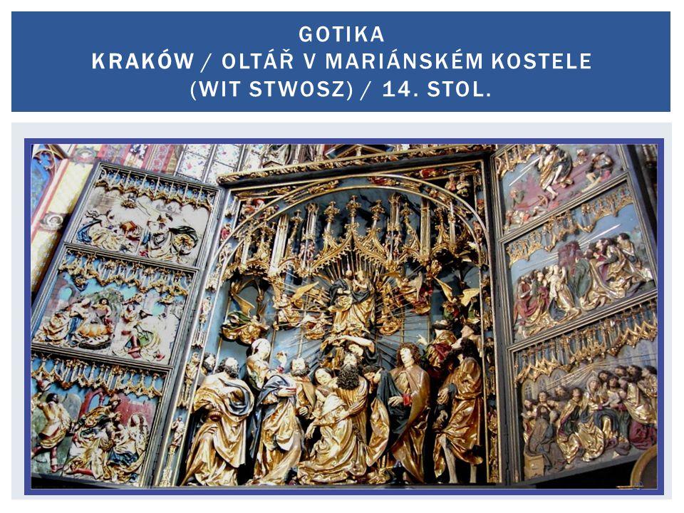 Gotika Kraków / oltář v mariánském kostele (Wit Stwosz) / 14. stol.