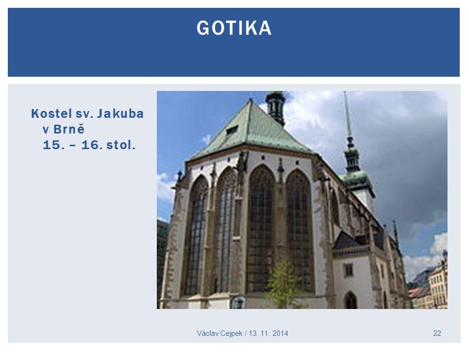 Gotika Lübeck Kostel sv. Jakuba v Brně 15. – 16. stol.